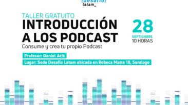 Taller Gratuito Podcasts que se realizará el próximo sábado 28 de septiembre, entre las 10:00 y las 13:30 horas